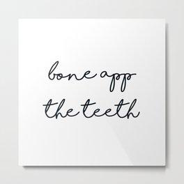 bone app the teeth Metal Print