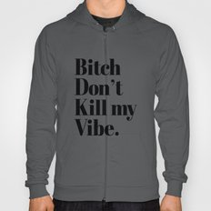 Bitch don't kill my vibe retro Typography Hoody