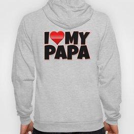 I Love My Papa Hoody