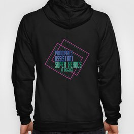 Assistant Principals Are Heroes Hoody