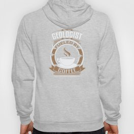 Geologist Fueled By Coffee Hoody