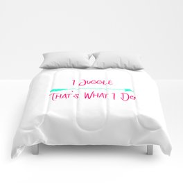 I Juggle That's What I Do Fun Juggling Quote Comforters