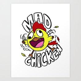 Mad Chicken Art Print