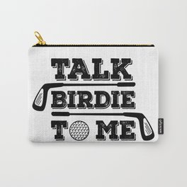 Talk Birdie To Me - Funny Golf Golfer Golfing Gift Carry-All Pouch