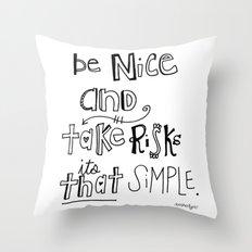 Nice + Risks = Happiness  Throw Pillow