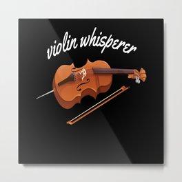 Violin Whisperer Violin Musicians Music Metal Print