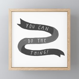 you can do the thing! Framed Mini Art Print