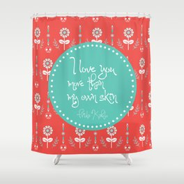 I love you more than my own skin. -Frida Kahlo Shower Curtain