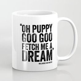 Simpsons Quote - Puppy Goo Goo Fetch Me a Dream Coffee Mug