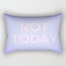 Not Today Rectangular Pillow