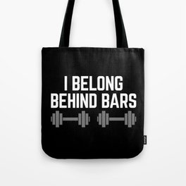 Behind Bars Gym Quote Tote Bag