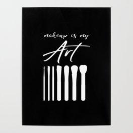 Makeup Is My Art Poster