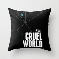 It's a cruel world Throw Pillow
