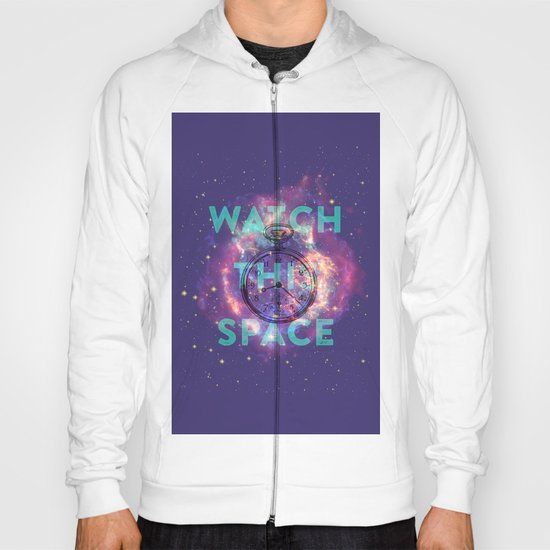 Watch this space Hoody