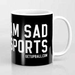 I Am Sad About Sports Coffee Mug