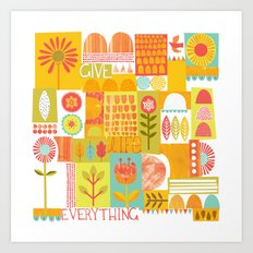 Give Life Everything Art Print