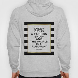Everyday Is A Fashion Show,Quote, Fashion Quote, Fashion Poster,Poster, Inspira Hoody
