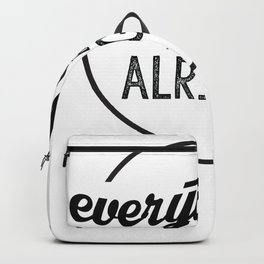 everything will be alright Backpack