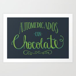 Automedicados con Chocolate Art Print