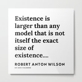 22     | 200218 | Robert Anton Wilson Quotes | Metal Print
