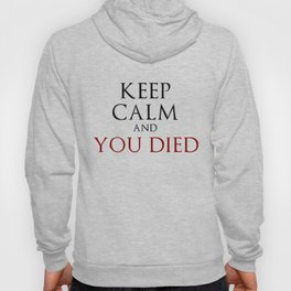 Keep Calm And You Died Hoody