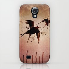 On your fears,  ... swallow them.   Slim Case Galaxy S4