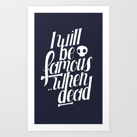 Famous.. Art Print