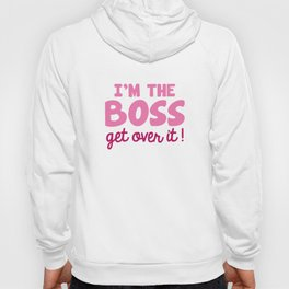 I'm The Boss Hoody