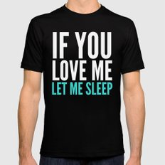 If You Love Me Let Me Sleep (Dark) Mens Fitted Tee Black LARGE