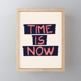 TIME IS NOW #society6 #motivational Framed Mini Art Print