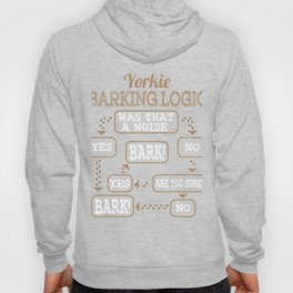 """Yorkie Barking Logic"" tee design for all pet lovers out there! Makes a nice gift for fur parents! Hoody"