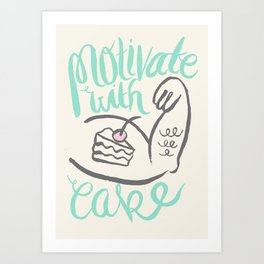 Motivate with Cake Art Print