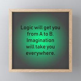 Logic Will Get You Framed Mini Art Print