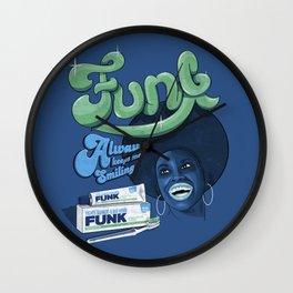 FUNK - ALWAYS KEEPS ME SMILING Wall Clock