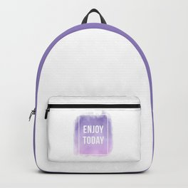Enjoy Today Motivational Quote Backpack