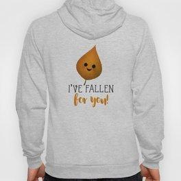 I've Fallen For You - Autumn Leaf Hoody
