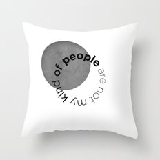 people are not my kind of Throw Pillow