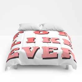 FOR LIKE EVER Comforters