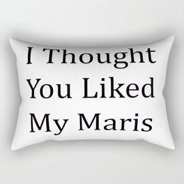 I Thought You Liked My Maris - Black Text Rectangular Pillow