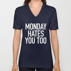 Monday Hates You Too Unisex V-Neck
