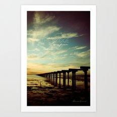 The Bridge Across Forever Art Print