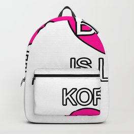 Korean Barbecue is Life Gift Backpack