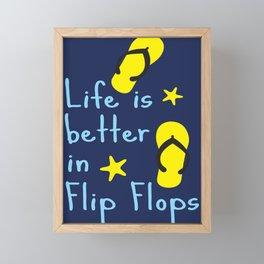 Life is better in Flip Flops Framed Mini Art Print