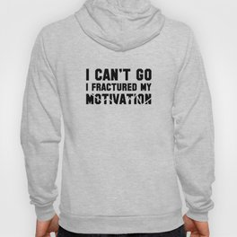 I Can't Go Hoody