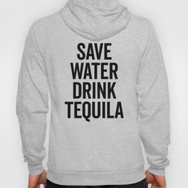 Drink Tequila Funny Quote Hoody