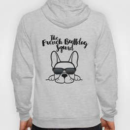 French Bulldog Squad Frenchie Dog Hoody