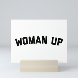Woman Up Funny Quote Mini Art Print