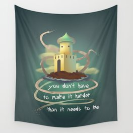 You don't have to make it harder than it need to be Wall Tapestry