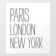 Paris, London, New York Art Print