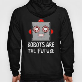 Robots are the Future Hoody